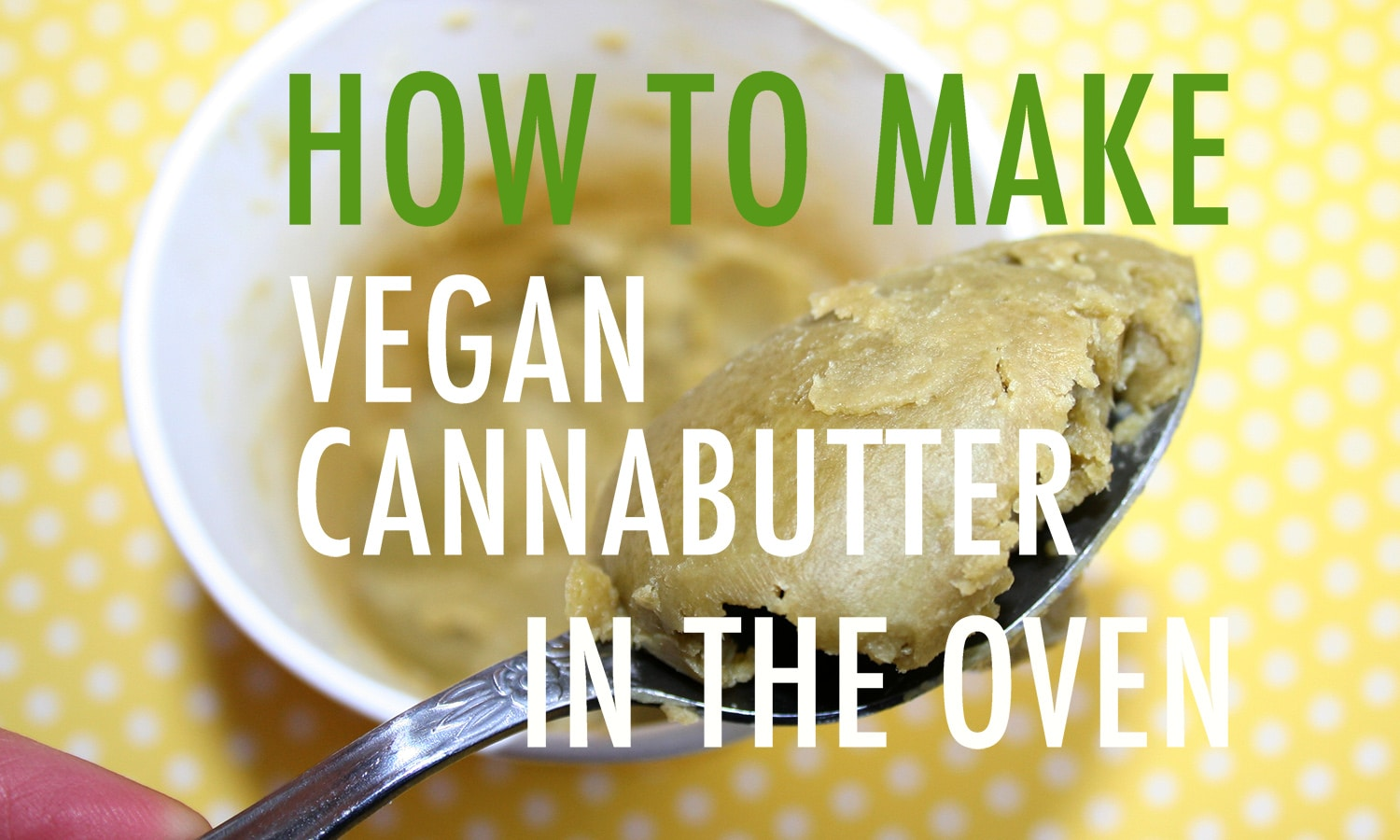 TFT How To: Make The Best Vegan Cannabutter Ever In The Oven