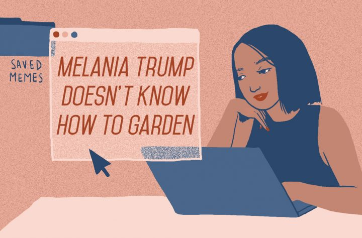 Meme Of The Week: Melania Trump Doesn't Know How To Garden