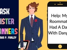 Ask Mister Manners, Thomas P. Farley: 'My Roommate Had A Date With Danger'